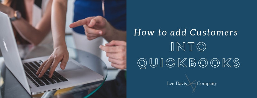 Adding Customers Into Quickbooks